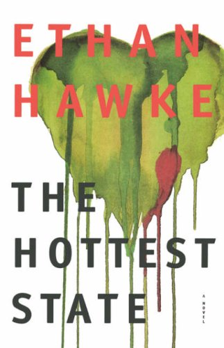 3_The Hottest State A Novel di Ethan Hawke